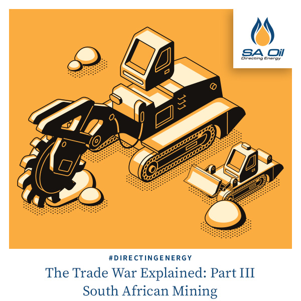 SA Oil discusses the impact of the trade war on mining